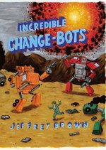 Incredible Change-Bots One
