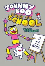 Johnny Boo (Book 13): Johnny Boo Goes to School
