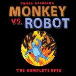 Monkey vs Robot: The Complete Epic