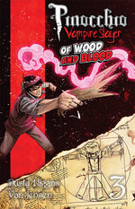 Pinocchio, Vampire Slayer (Vol. 3): Of Wood and Blood