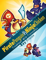 Pirate Penguin vs Ninja Chicken (Book 1): Troublems with Frenemies