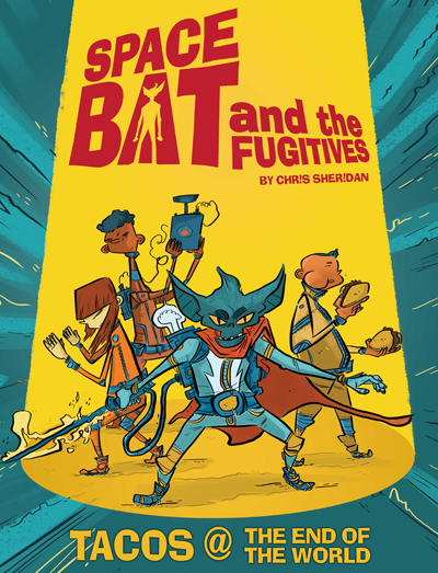 Spacebat and the Fugitives (Book One): Tacos at the End of the World