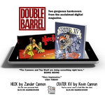 Image for Double Barrel gets physical: preorder your Zander & Kevin Cannon hardcovers!