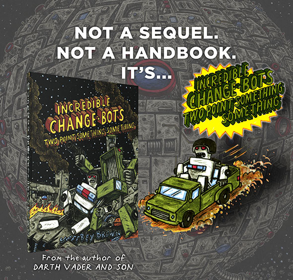 Announcing Jeffrey Brown's Incredible Change-Bots Two Point Something Something