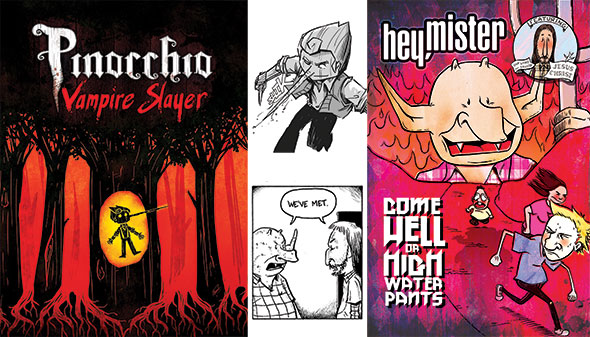 Pinocchio, Vampire Slayer and Hey, Mister: Come Hell or Highwater Pants