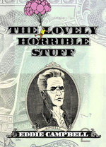 Image for Time is money: It's time to pre-order Eddie Campbell's LOVELY HORRIBLE STUFF!