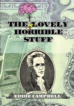 Image for ComicsAlliance previews Eddie Campbell's LOVELY HORRIBLE STUFF!